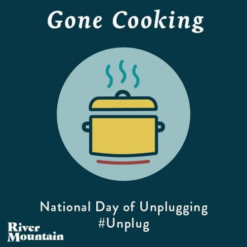 National Day of Unplugging Cooking